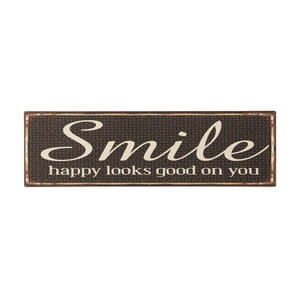 Cedule Smile, happy looks good on you, 51x15 cm