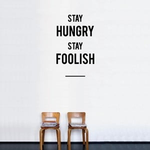 Samolepka Stay Hungry Stay Foolish