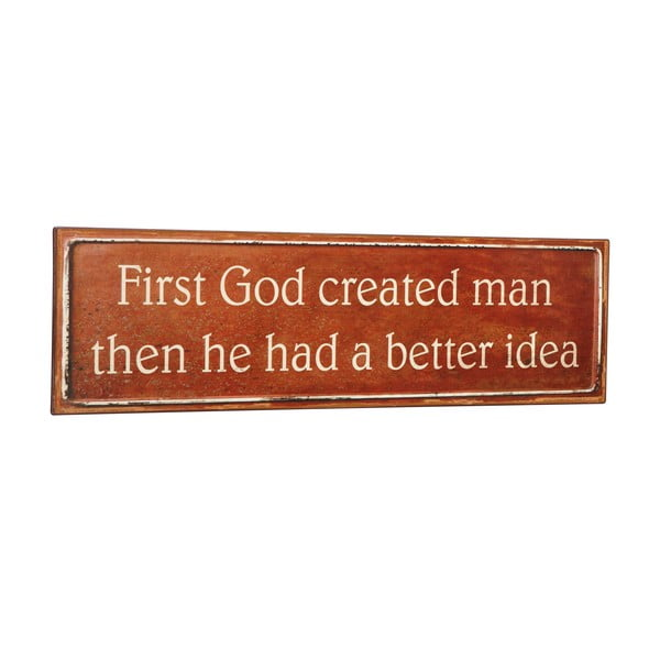Cedule First God created man, 51x15 cm