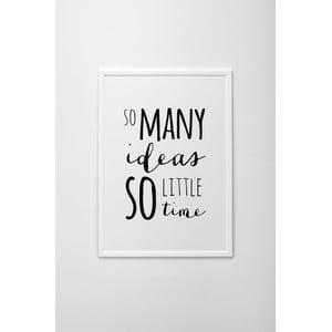 Autorský plakát So Many Ideas, So Little Time, vel. A4