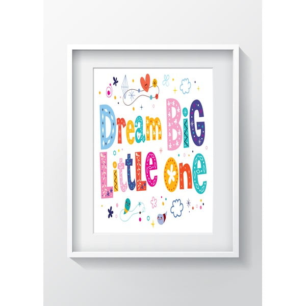 Tablou OYO Kids Dream Big Little One, 24 x 29 cm