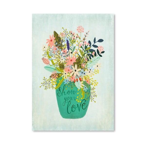 Plakát od Mia Charro - Show Your Love