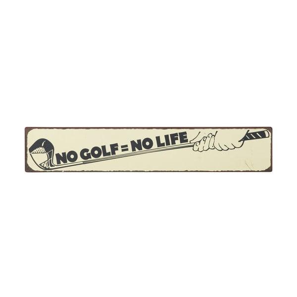 Cedule No golf = no life, 49x9 cm