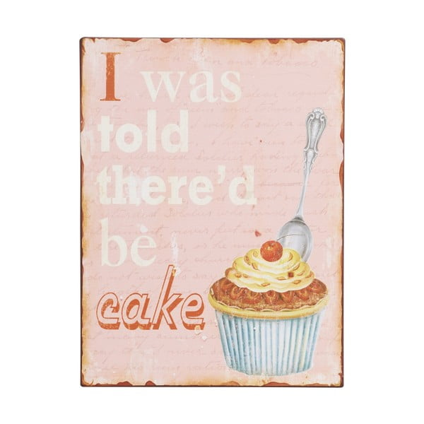 Cedule I was told there'd be cake, 35x26 cm