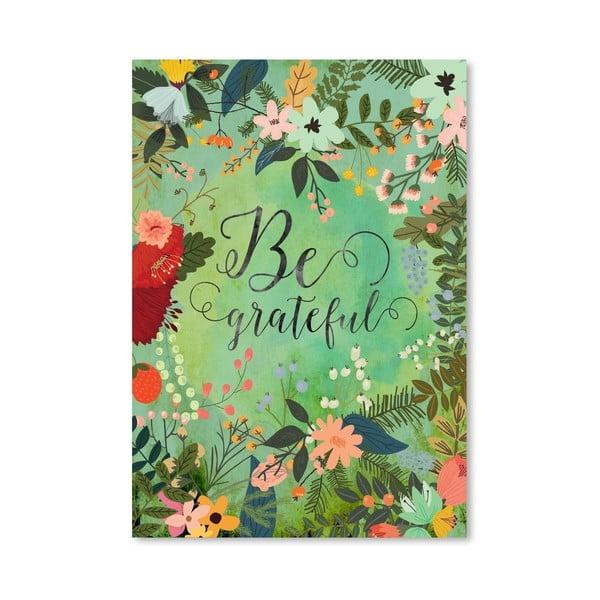 Plakát od Mia Charro - Be Grateful