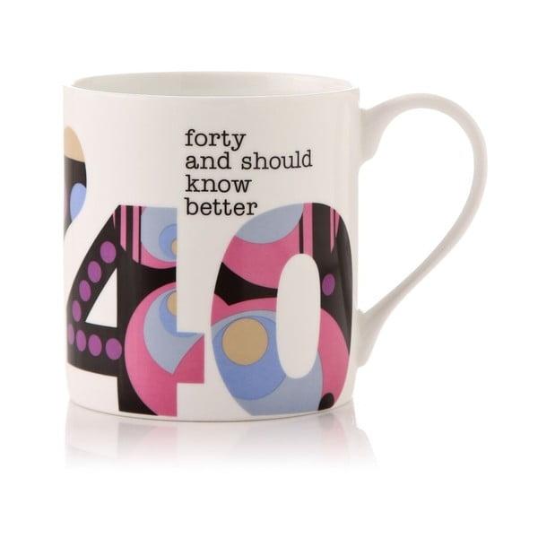 Porcelánový hrnek Forty and should know better