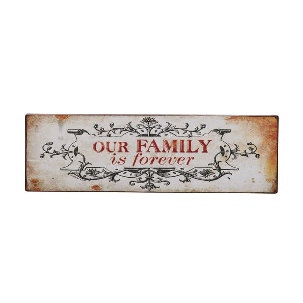 Cedule Our family is forever, 31x10 cm