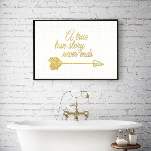 Plakát v dřevěném rámu A true love story never ends, 38x28 cm