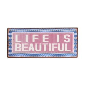 Cedule Life is beautiful, 13x31 cm