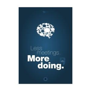 Plakát Less meetings. More doing, 70x50 cm