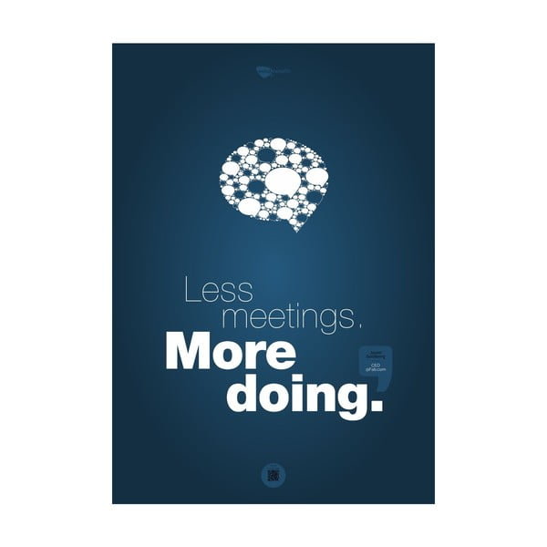 Plakát Less meetings. More doing, 100x70 cm