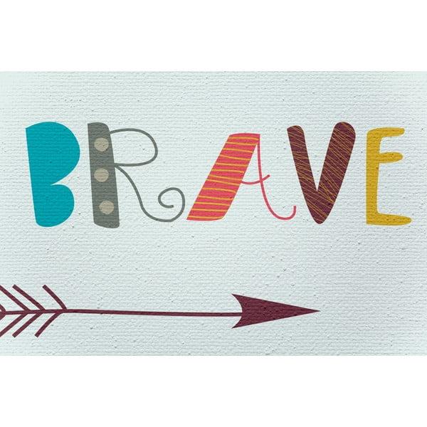 Obraz na plátně Be Brave, 50x70 cm