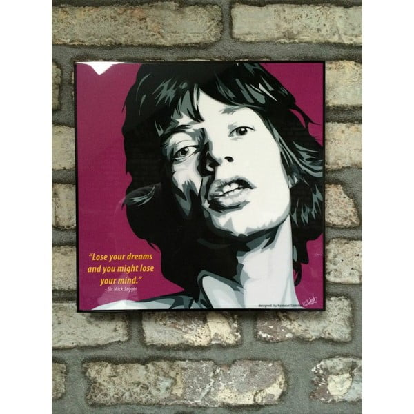 Obraz Mick Jagger - lose your dreams and you might lose your mind