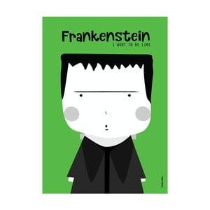 Plakát I want to be like Frankenstein