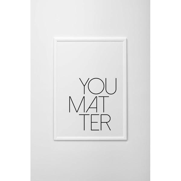 Autorský plakát You Matter, vel. A4