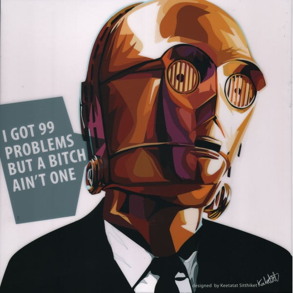 Obraz C3PO - I got 99 problems but a bitch ain't one