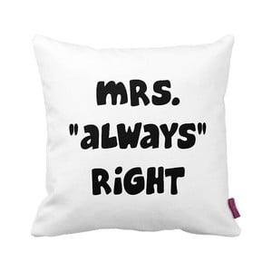 Polštář Mrs. Always Right,43x43cm