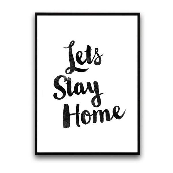 Plakát v dřevěném rámu Let´s stay home, 38x28 cm