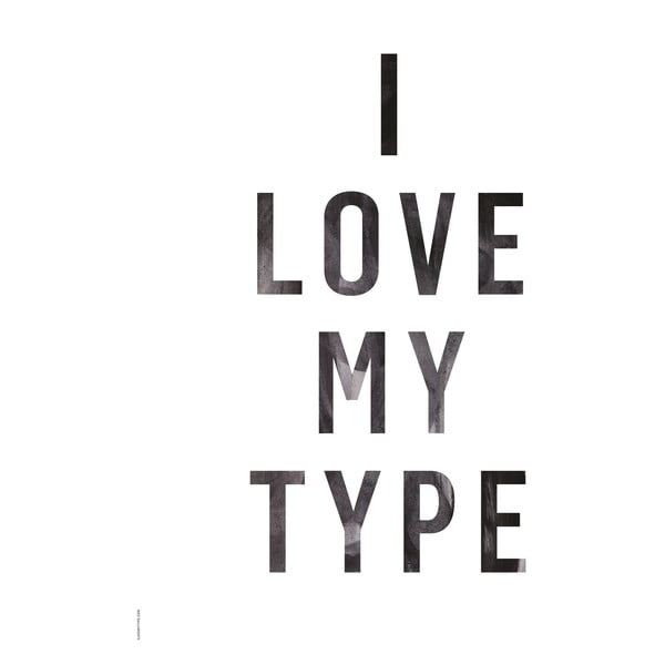 Autorský plakát I Love My Type White, A3