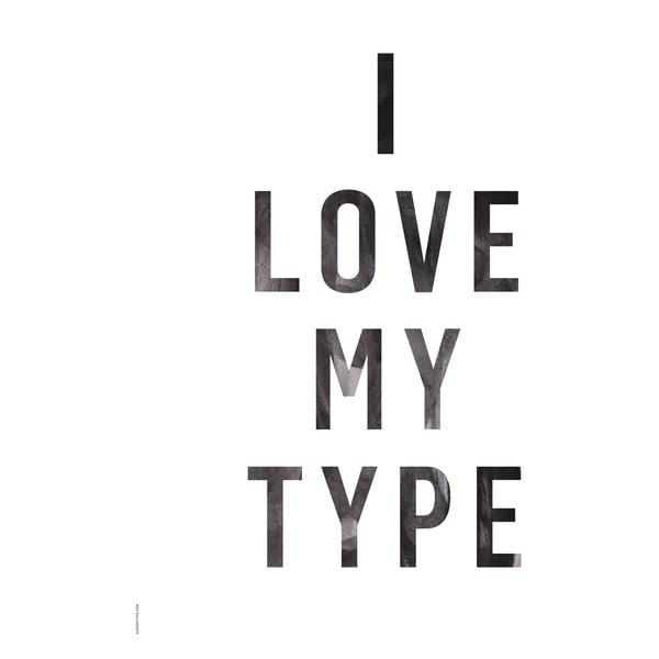 Autorský plakát I Love My Type White, A3