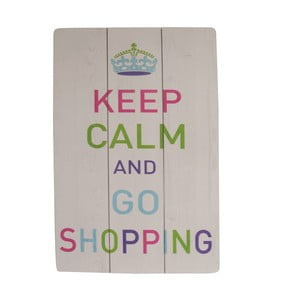 Závěsná cedule Keep Calm and Go Shopping, 60x40 cm