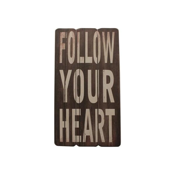 Závěsná cedule Follow Your Heart, 60x30 cm