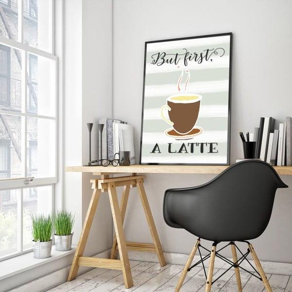 Plakát v dřevěném rámu But first a latte, 38x28 cm