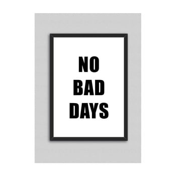 Tablou North Carolina Scandinavian Home Decors No Bad Days, 33 x 43 cm de la North Carolina Scandinavian Home Decors