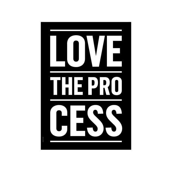 Autorský plakát Love the Process Black, A3