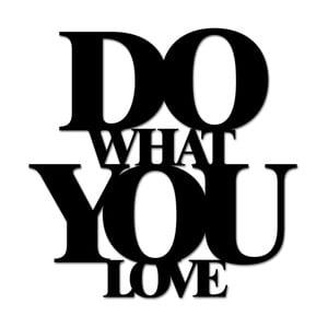 Samolepka na zeď Dekosign Do What You Love