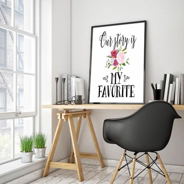 Plakát v dřevěném rámu Our story is my favourite, 38x28 cm