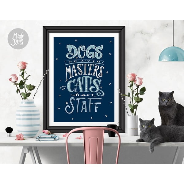 Plakát Dogs Masters Cats Staff, A3