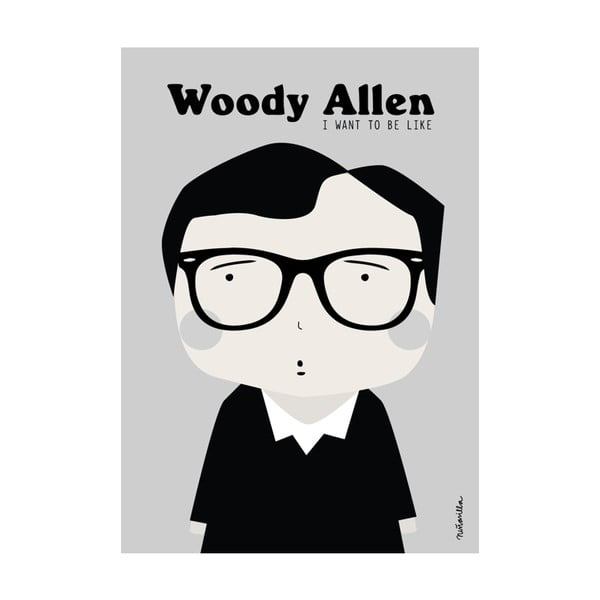 Plakát I want to be like Woody Allen