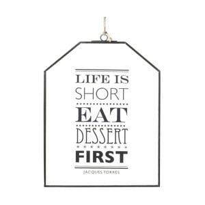 Závěsná dekorace Life is Short