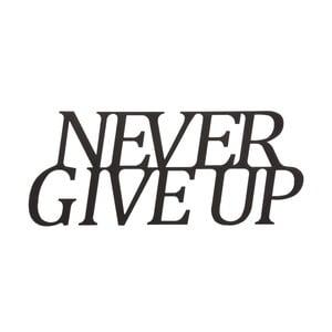 Kovová nástěnná dekorace Never Give Up