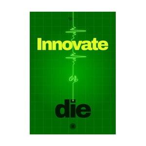 Plakát Innovate or die, 70x50 cm