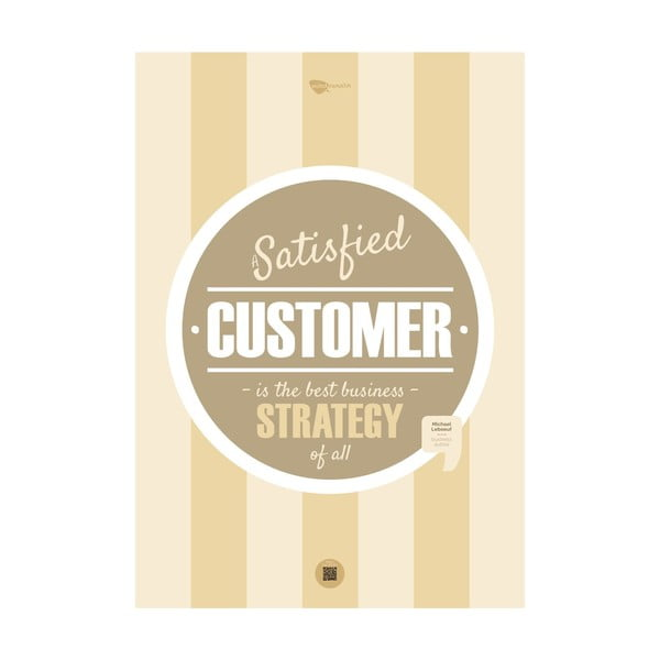 Plakát A satisfied customer is the best business strategy of all, 70x50 cm