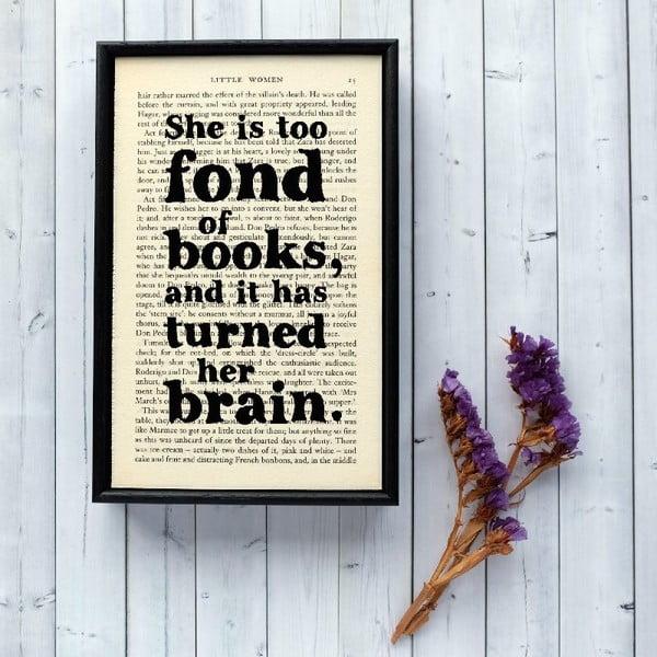 Plakát v dřevěném rámu Too Fond of Books
