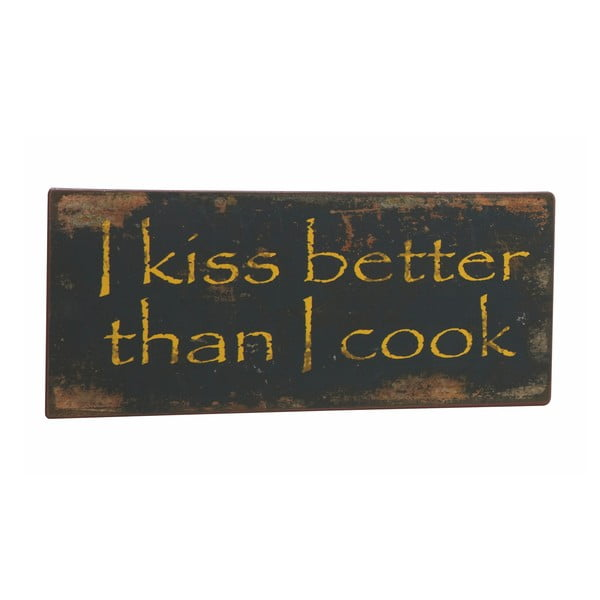 Cedule I kiss better, 31x13 cm