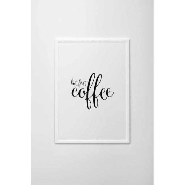 Autorský plakát But First Coffee, vel. A4