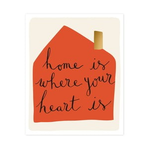 Dekorativní obrázek Caroline Gardner Home Is Where Your Heart Is, 21x26cm