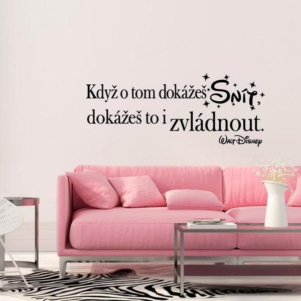 Samolepka na stenu s citátom Ambiance Keď o tom dokážeš snívať