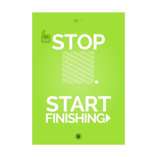 Plakát Stop starting. Start finishing Green, 70x50 cm