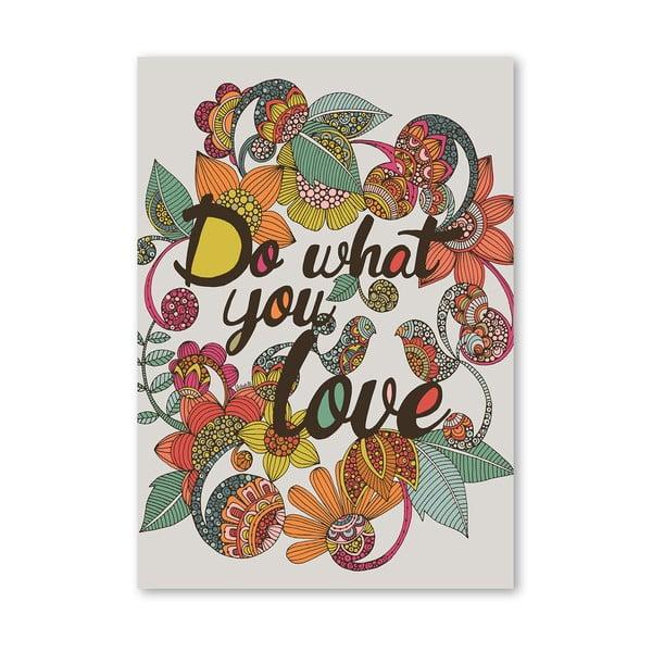 Autorský plakát Do What You Love od Valentiny Ramos