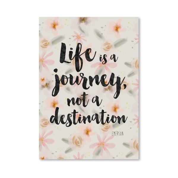 Plakát od Mia Charro - Life Is A Journey