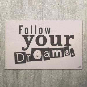 Cedule Follow Your Dreams