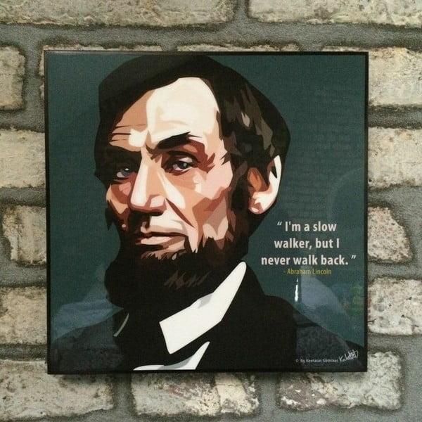 Obraz Abraham Lincoln - I'm a slow walker, but I never walk back