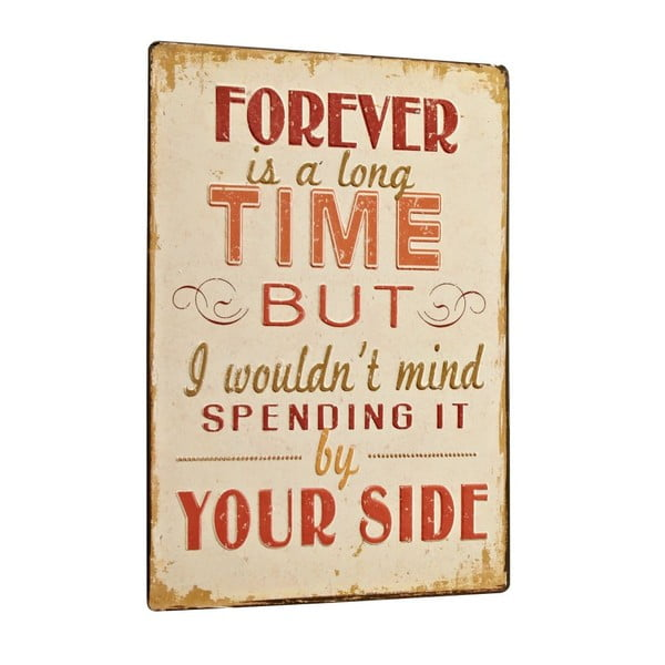 Cedule Forever is a log time, 35x26 cm
