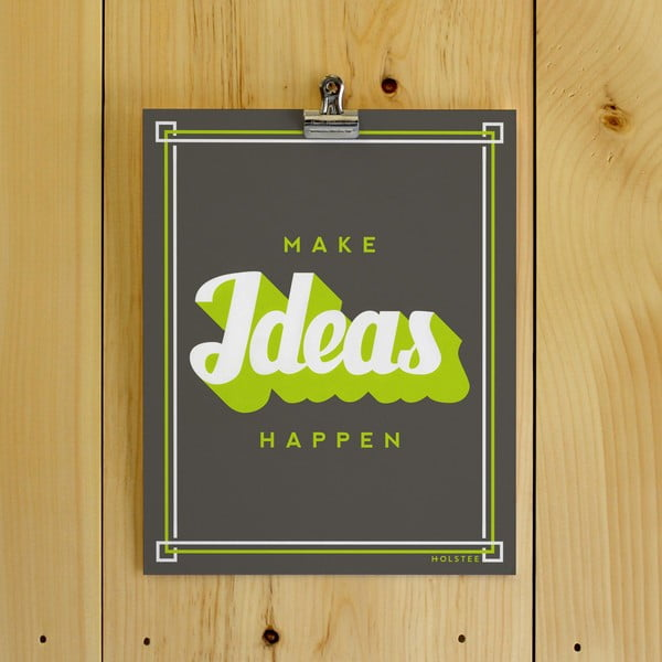 Plakát Make Ideas Happen, 20x25 cm