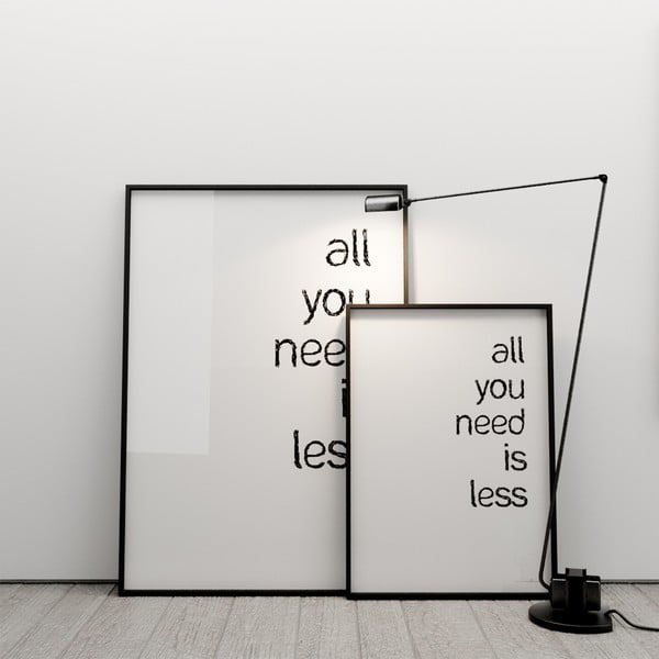 Plakát All you need is less, 50x70 cm